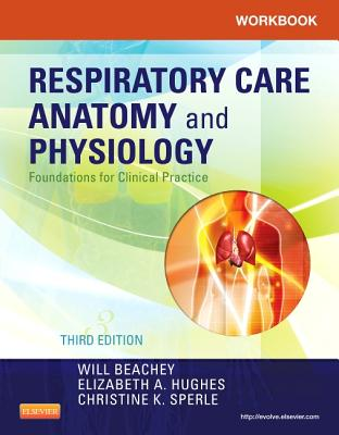 Respiratory Care Anatomy and Physiology By Beachey, Will